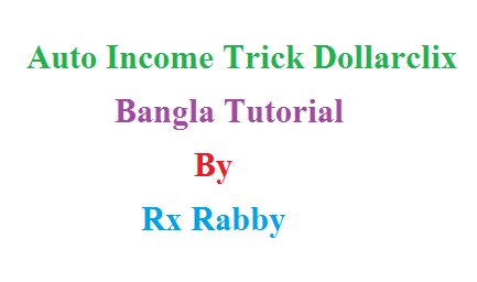 Auto Income Tips Bangla Tutorial Dollarclix By Rx Rabby